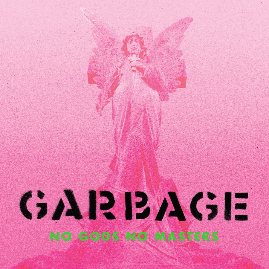 garbage share the men who rule the world announce no gods no masters album album